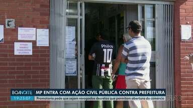 Ministério Público entra com ação civil pública contra prefeitura de Ponta Grossa - Promotoria pede que sejam revogados decretos que permitem abertura do comércio.