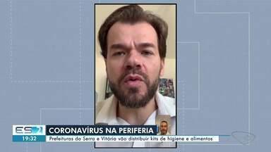 Prefeituras de Serra e Vitória, ES, distribuem kits de higiene e alimentos nas periferias - Ações visam conter o avanço do novo coronavírus.