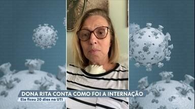 Recuperada conta como venceu o novo coronavírus - Dona Rita, de 60 anos, sentiu os primeiros sintomas cinco dias após voltar de viagem. Ela ficou 20 dias na UTI e precisou ser entubada.