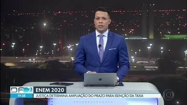 Justiça amplia prazo da isenção da taxa de inscrição do Enem - Veja essa e outras notícias que encerraram o DF2 deste sábado (18).