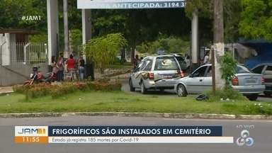 Frigoríficos são instalados em cemitério de Manaus - Estado registra 185 mortes por Covid-19.