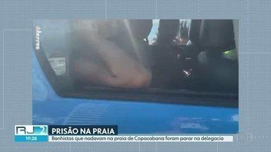 Filha e mulher do deputado Luiz Lima vão parar na delegacia por nadarem na praia - Banhistas nadavam na praia de Copacabana e foram detidas na manhã desta terça-feira (21). Polícia diz que o decreto estadual limita o acesso à praia.