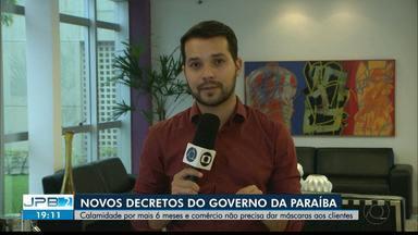JPB2JP: Novos Decretos do Governo do Estado da Paraíba - Calamidade por mais 6 meses e comércio não precisa dar máscaras aos clientes.