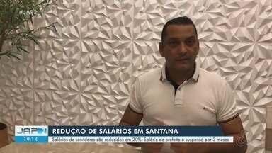 Decreto suspende salário do prefeito de Santana e secretários terão corte de 20% - Decreto suspende salário do prefeito de Santana e secretários terão corte de 20%