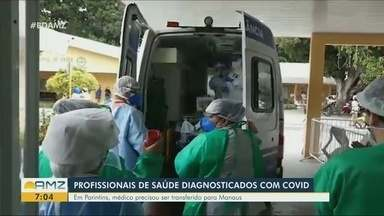 Profissionais da Saúde são diagnosticados com Covid-19 em Parintins - Um médico precisou ser transferido para Manaus.