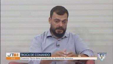 Autoridade Portuária tem troca de comando - Casemiro Tércio deixa presidência e Fernando Biral assume interinamente.