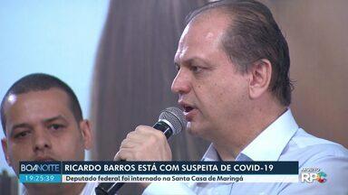 Deputado Federal Ricardo Barros (PP) está internado com suspeita de Covid-19 - Ele foi levado ontem para a Santa Casa de Maringá.