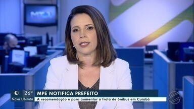 MPE notifica prefeitura de Cuiabá para aumentar frota do transporte coletivo - MPE notifica prefeitura de Cuiabá para aumentar frota do transporte coletivo.