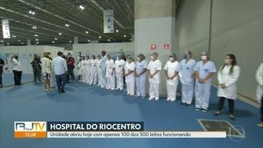 Prefeitura inaugura hospital de campanha do Riocentro, com capacidade abaixo do prometido - Cem dos 500 leitos foram abertos. Ainda faltam equipamentos e médicos na unidade.