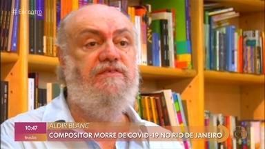 Aldir Blanc morre de COVID-19 aos 73 anos - Compositor e escritor faleceu na madrugada desta segunda-feira no Rio de Janeiro