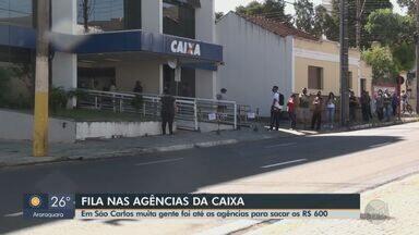 Auxílio emergencial: Araraquara, São Carlos e Matão têm filas nas agências da Caixa - Pessoas fizeram aglomerações para sacar os R$ 600.