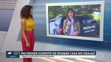 PM prende suspeito de roubar casa no Grajaú - Objetos roubados somam mais de 200 mil reais