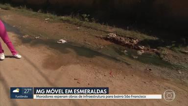 MG Móvel está em Esmeraldas - Quarta vez que os moradores do bairro São Francisco de Assis pedem rede de esgoto, pavimentação e que linhas de ônibus voltem a circular por lá.