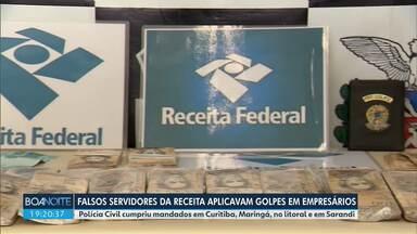 Operação mira falsos servidores da Receita que aplicavam golpes em empresários - Polícia Civil cumpriu mandados em Curitiba, Maringá, no litoral e em Sarandi.