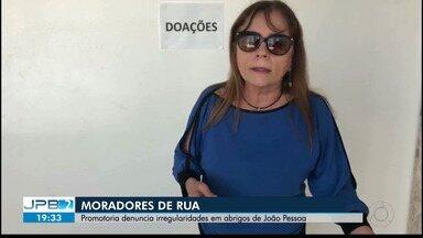 MPPB encontra irregularidades em abrigos de João Pessoa - Secretário explicou que alguns abrigos estão passando por reforma.