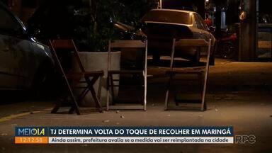 Tribunal de Justiça determina volta do toque de recolher em Maringá - Prefeitura avalia se medida vai ser reimplantada na cidade.