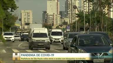 Coronavírus: Prefeitura de São Paulo volta atrás e acaba com bloqueios no trânsito - No centro da pandemia de Covid-19 no país, a prefeitura de São Paulo voltou atrás e acabou com os bloqueios de trânsito na cidade. As interdições não melhoraram o índice de adesão ao distanciamento social, que ainda está longe do ideal.