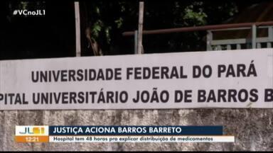 Justiça dá 48h para Hospital Barros Barreto esclarecer distribuição de remédios - Justiça dá 48h para Hospital Barros Barreto esclarecer distribuição de remédios