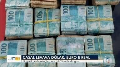 Casal é preso com grande quantia de dinheiro em Itumbiara - A suspeita é eles tenham ligação com o tráfico de drogas.