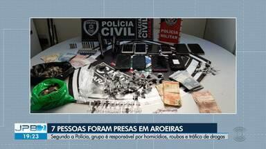Sete pessoas são presas em operação policial na cidade de Aroeiras - Segundo a polícia, grupo é responsável por homicídios, roubos e tráfico de drogas.
