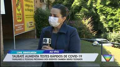 Taubaté amplia o número de testes para detectar coronavírus - Medida visa reduzir risco de contaminação da Covid-19