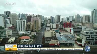 Pituba entra na relação de bairros com restrições no comércio e na circulação de veículos - Medida foi adotada em algumas localidades de Salvador para conter o avanço da Covid-19.