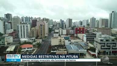 Medidas restritivas começam a valer na quarta-feira, no bairro da Pituba - Apenas serviços essenciais vão continuar funcionando na região.