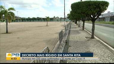 Decreto mais rígido em Santa Rita - Município tem 233 casos confirmados e 33 mortes por Covid-19.
