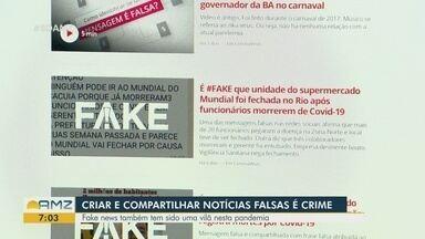 Criar e compartilhar notícias falsas é crime - Fake news também tem sido vilã da pandemia.