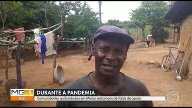 Moradores de comunidades quilombolas em Minas reclamam de falta de apoio durante pandemia - Moradores reclamam que nem cestas básicas estão chegando para as comunidades.