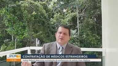 Justiça Federal libera contratação de médicos estrangeiros para enfrentamento da Covid-19 - Justiça Federal libera contratação de médicos estrangeiros, que estiveram no programa Mais Médicos, para linha de frente de combate à Covid-19