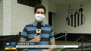 Diretoria do Santos reduz salários em 70% - É a maior redução de um clube da série A do Brasileirão divulgada até agora.