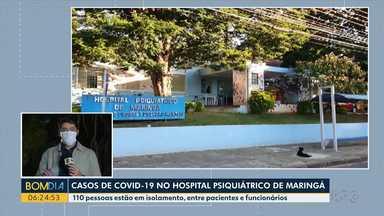 Casos de Covid-19 no Hospital Psiquiátrico de Maringá - 110 pessoas, entre funcionários e pacientes estão em isolamento.