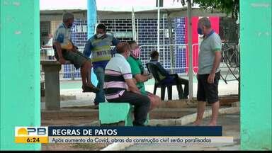 Obras da construção civil serão paralisadas em Patos - Confira os detalhes com o repórter Felipe Valentim.