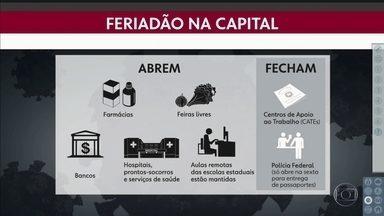 Confira o que funciona nesse feriado prolongado - Bancos, farmácias e serviços municipais de saúde continuam funcionando.