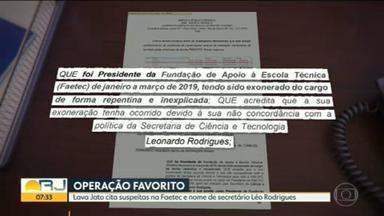 investigação da Operação Favorito cita suspeitos na Faetec e nome de secretário Léo Rodrigues - O juiz Marcelo Bretas, responsável pelos casos da Lava Jato em primeira instância no Rio, é citado em interceptações telefônicas.