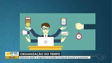 Aplicativo ajuda a organizar as tarefas na internet durante a quarentena - Veja as dicas no quadro Tecnodicas.