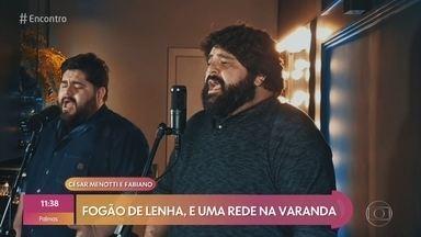 César Menotti e Fabiano cantam ´Fogão de lenha´ - Confira!