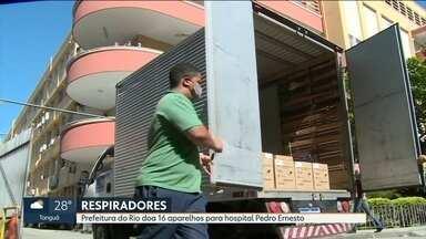 Prefeitura do Rio doa 16 respiradores para hospital universitário - Equipamentos foram doados para o hospital Pedro Ernesto, da UERJ.