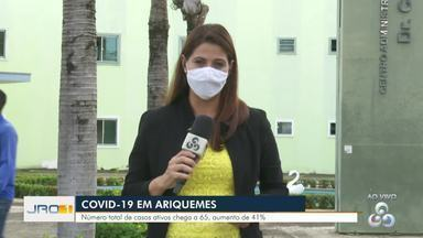 Novo Coronavírus: Aumento de 41% dos casos ativos em Ariquemes - São 65 casos no município.