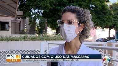 Dermatologista orienta sobre uso correto de máscaras - Entenda como evitar problemas de pele.