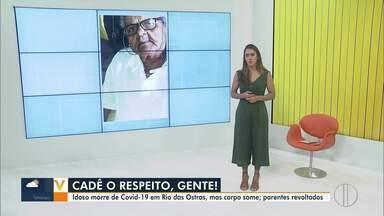 Corpo de idoso morto por Covid-19 some em Rio das Ostras, no RJ - Parentes estão revoltados desde quarta-feira (20) quando chegaram ao pronto-socorro para fazer o reconhecimento e descobriram que não era o corpo certo.