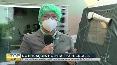Rede particular precisa notificar a Semsa sobre os casos de Covid-19 em Santarém - Confira na reportagem.