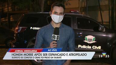 Homem morre após ser espancado e atropelado em Taubaté - Confira reportagem do Jornal Vanguarda desta quinta-feira (21).