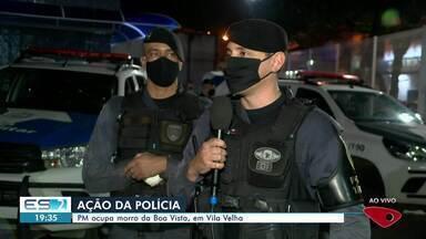 PM ocupa morro da Boa Vista, em Vila Velha - Polícia foi recebida a tiros.