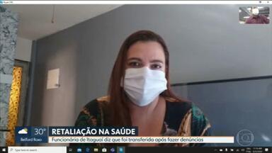 Funcionária que denunciou más condições de trabalho em Itaguaí diz que foi transferida - A técnica de enfermagem disse que foi transferida para uma unidade a uma hora de distância de onde ela trabalhava por retaliação.