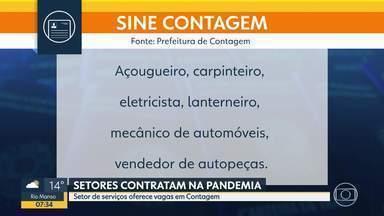 Há setores contratando na pandemia - Setor de serviços oferece vagas em Contagem.