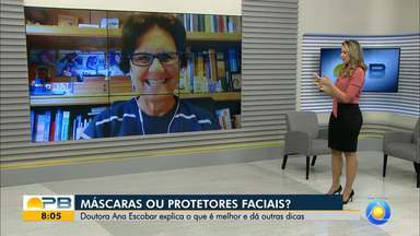 Doutora Ana Escobar dá dicas sobre máscaras e protetores faciais - Confira o que é melhor em determinados momentos.