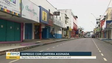 Região Norte perde mais de 20 mil empregos com carteira assinada - Economia sofre com a pandemia.