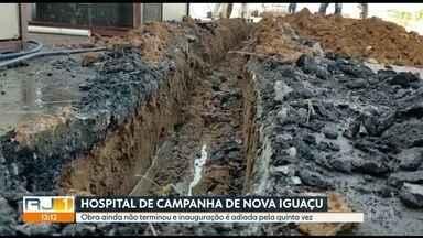 Hospital de campanha de Nova Iguaçu está com problemas - Obras não terminaram.